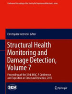 Structural Health Monitoring and Damage Detection 2015: Volume 7 : Proceedings of the 33rd IMAC, A Conference and Exposition on Structural Dynamics