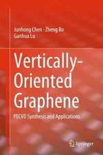 Vertically-Oriented Graphene : PECVD Synthesis and Applications - Junhong Chen