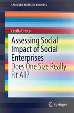 Assessing Social Impact of Social Enterprises : Does One Size Really Fit All? - Cecilia Grieco