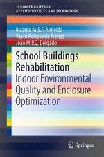 School Buildings Rehabilitation : Indoor Environmental Quality and Enclosure Optimization - Ricardo M. S. F. Almeida