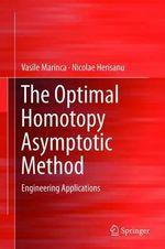 The Optimal Homotopy Asymptotic Method : Engineering Applications - Vasile Marinca