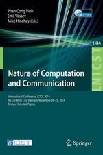 Nature of Computation and Communication : International Conference, ICTCC 2014, Ho Chi Minh City, Vietnam, November 24-25, 2014, Revised Selected Papers