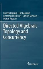Directed Algebraic Topology and Concurrency : Springerbriefs in Applied Sciences and Technology / Springer - Lisbeth Fajstrup