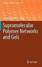 Supramolecular Polymer Networks and Gels : Advances in Polymer Science