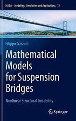 Mathematical Models for Suspension Bridges : Nonlinear Structural Instability - Filippo Gazzola