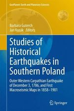 Studies of Historical Earthquakes in Southern Poland : Outer Western Carpathian Earthquake of December 3, 1786, and First Macroseismic Maps in 1858-1901