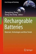 Rechargeable Batteries : Materials, Technologies and New Trends