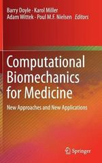 Computational Biomechanics for Medicine : New Approaches and New Applications