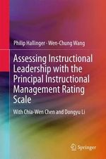 Assessing Instructional Leadership with the Principal Instructional Management Rating Scale : Springerbriefs in Education - Philip Hallinger