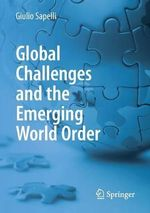 Global Challenges and the Emerging World Order - Giulio Sapelli