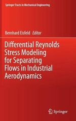 Differential Reynolds Stress Modeling for Separating Flows in Industrial Aerodynamics : Springer Tracts in Mechanical Engineering