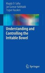 Understanding and Controlling the Irritable Bowel - Magdy El-Salhy