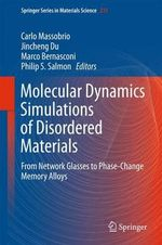 Molecular Dynamics Simulations of Disordered Materials : From Network Glasses to Phase-Change Memory Allyos