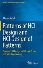 Patterns of HCI Design and HCI Design of Patterns : Bridging HCI Design and Model-Driven Software Engineering - Ahmed Seffah