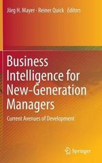 Business Intelligence for New-Generation Managers : Current Avenues of Development