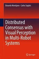 Distributed Consensus with Visual Perception in Multi-Robot Systems - Carlos Sagues