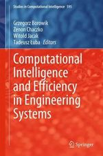 Computational Intelligence and Efficiency in Engineering Systems : Studies in Computational Intelligence