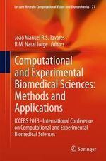 Computational and Experimental Biomedical Sciences: Methods and Applications : ICCEBS 2013 - International Conference on Computational and Experimental Biomedical Sciences