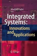 Integrated Systems : Innovations and Applications