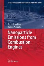 Nanoparticle Emissions from Combustion Engines : Springer Tracts on Transportation and Traffic - Jerzy Merkisz