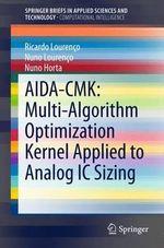 Aida-Cmk : Multi-Algorithm Optimization Kernel Applied to Analog Ic Sizing - Nuno C.C. Lourenco
