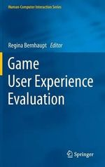 Game User Experience Evaluation : Human-Computer Interaction Series