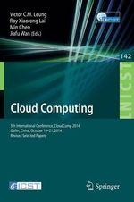 Cloud Computing : 5th International Conference, Cloudcomp 2014, Guilin, China, October 19-21, 2014, Revised Selected Papers