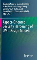 Aspect-Oriented Security Hardening of UML Design Models - Mourad Debbabi