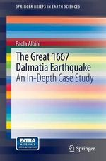 The Great 1667 Dalmatia Earthquake : An in-Depth Case Study - Paola Albini
