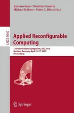 Applied Reconfigurable Computing : 11th International Symposium, ARC 2015, Bochum, Germany, April 13-17, 2015, Proceedings
