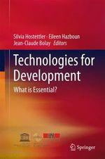 Technologies for Development : What is Essential?