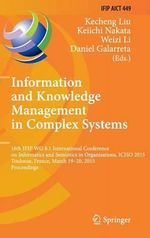 Information and Knowledge Management in Complex Systems : 16th IFIP WG 8.1 International Conference on Informatics and Semiotics in Organisations, ICISO 2015, Toulouse, France, March 19-20, 2015, Proceedings