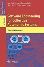 Software Engineering for Collective Autonomic Systems : The ASCENS Approach