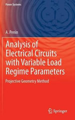 Analysis of Electrical Circuits with Variable Load Regime Parameters : Projective Geometry Method - A. Penin