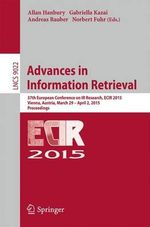 Advances in Information Retrieval : 37th European Conference on IR Research, ECIR 2015, Vienna, Austria, March 29 - April 2, 2015. Proceedings