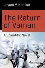 The Return of Vaman - A Scientific Novel : Science and Fiction - Jayant Vishnu Narlikar
