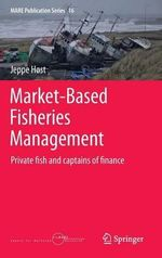 Market-Based Fisheries Management : Private Fish and Captains of Finance - Jeppe E. Host