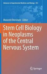 Stem Cell Biology in Neoplasms of the Central Nervous System : Advances in Experimental Medicine and Biology