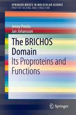 The Brichos Domain : Its Proproteins and Functions - Jenny Presto