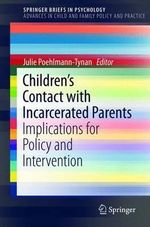 Children's Contact with Incarcerated Parents : Implications for Policy and Intervention