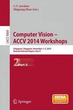 Computer Vision - ACCV 2014 Workshops: Part II : Singapore, November 1-2, 2014, Revised Selected Papers