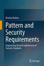 Pattern and Security Requirements : Engineering Based Establishment of Security Standards - Kristian Beckers