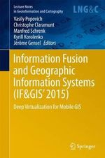 Information Fusion and Geographic Information Systems (IF &GIS' 2015) : Deep Virtualization for Mobile GIS