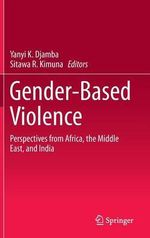 Gender-Based Violence : Perspectives from Africa, the Middle East and India