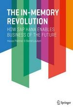 In-Memory Revolution : How SAP Hana Enables Business of the Future - Hasso Plattner