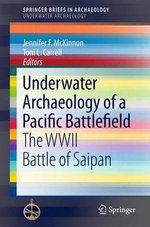 Underwater Archaeology of a Pacific Battlefield : The WWII Battle of Saipan
