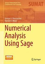 Numerical Analysis Using Sage : Springer Undergraduate Texts in Mathematics and Technology - George A. Anastassiou