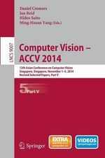 Computer Vision -- ACCV 2014: Part V : 12th Asian Conference on Computer Vision, Singapore, Singapore, November 1-5, 2014