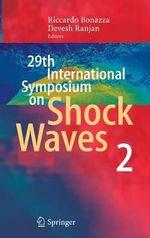 Proceedings of the 29th International Symposium on Shock Waves Madison, Wisconsin, USA, July 14-19, 2013 : Volume 2 - Riccardo Bonazza