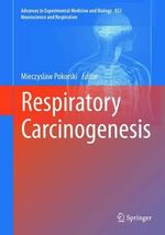 Respiratory Carcinogenesis : Advances in Experimental Medicine and Biology / Neuroscience